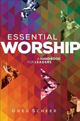 Essential Worship: A Handbook for Leaders - eBook