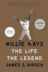 Willie Mays: The Life, The Legend - eBook