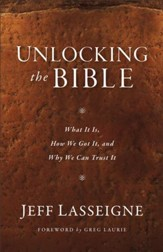 Unlocking the Bible: What It Is, How We Got It, and Why We Can Trust It - eBook
