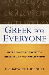 Greek for Everyone: Introductory Greek for Bible Study and Application - eBook