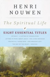 The Spiritual Life: Eight Essential Titles by Henri Nouwen - eBook