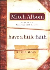 Have a Little Faith: A True Story of a Last Request