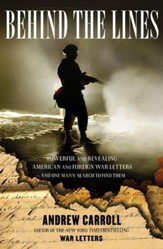 Behind the Lines: Powerful and Revealing American and Foreign War Letters--and One Man's Search to Find Them - eBook