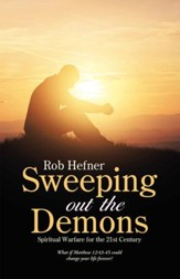 Sweeping out the Demons: Spiritual Warfare for the 21St Century - eBook