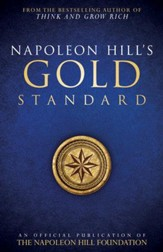 Napoleon Hill's Gold Standard: An Official Publication of The Napoleon Hill Foundation - eBook