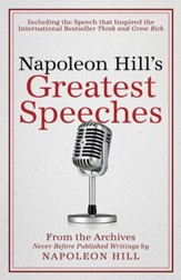 Napoleon Hill's Greatest Speeches: An Official Publication of The Napoleon Hill Foundation - eBook