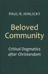 Beloved Community: Critical Dogmatics after Christendom