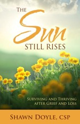 The Sun Still Rises: Surviving and Thriving after Grief and Loss - eBook
