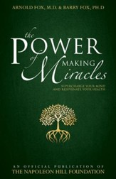 The Power of Making Miracles: Supercharge Your Mind and Rejuvenate Your Health - eBook
