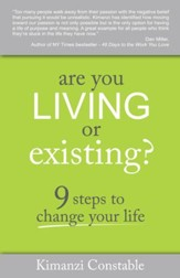 Are You Living or Existing?: 9 Steps to Change Your Life - eBook
