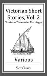 Victorian Short Stories: Stories of Successful Marriages - eBook