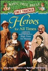 Magic Tree House Fact Tracker #28: Heroes for All Times: A Nonfiction Companion to Magic Tree House #51