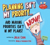 Planning Isn't My Priority...and Making Plans Isn't in My Plans!