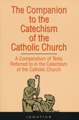 Companion to the Catechism of the Catholic Church: A Complete Book of References