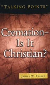 Cremation: Is It Christian?