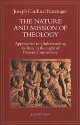Nature & Mission of Theology: Approaches to Understanding  Its Role in the Light of Present Controversy