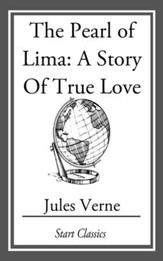 The Pearl of Lima: A Story of True Love - eBook