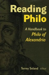 Reading Philo: A Handbook to Philo of Alexandria