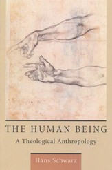 The Human Being: A Theological Anthropology