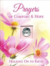 Prayers Of Comfort & Hope: Padded Hard Cover with Ornament and Ribbon