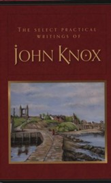 The Select Practical Writings of John Knox
