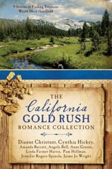 The California Gold Rush Romance Collection: 9 Stories of Finding Treasures Worth More than Gold - eBook