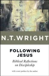 Following Jesus: Bibilical Reflections on Discipleship