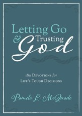 Letting Go and Trusting God: 180 Devotions for Life's Tough Decisions - eBook