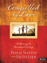 Compelled by Love: A Journey to Missional Living, Member Book