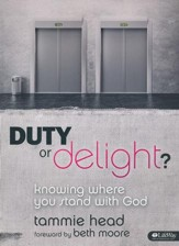 Duty or Delight? Knowing Where You Stand with God Member Book