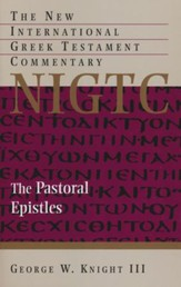 The Pastoral Epistles: The New International Greek Testament Commentary [NIGTC]