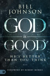 God is Good: He's Better Than You Think - eBook