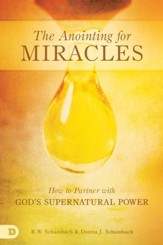 The Anointing for Miracles: How to Partner with God's Supernatural Power - eBook