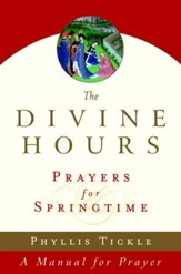 The Divine Hours (Volume Three): Prayers for Springtime: A Manual for Prayer - eBook