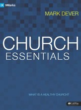 Church Essentials: What Is a Healthy Church?, Member Book