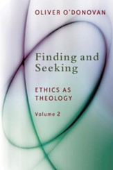 Finding and Seeking: Ethics as Theology, vol. 2