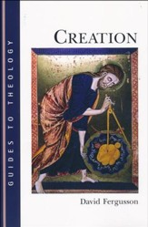 Creation [Guides to Theology]