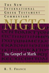 The Gospel of Mark: The New International Greek Testament Commentary [NIGTC]