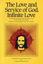 The Love and Service of God, Infinite Love: Containing a Message from Our Divine Lord for the Clergy of the World - eBook