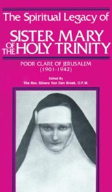 The Spiritual Legacy of Sr. Mary of the Holy Trinity: Poor Clare of Jerusalem (1901-1942) - eBook