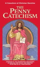 The Penny Catechism: A Catechism of Christian Doctrine - eBook
