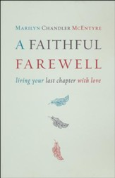 A Faithful Farewell: Living Your Last Chapter with Love