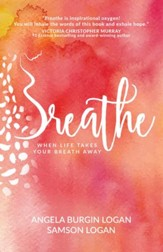 Breathe: Trusting God when Life Takes Your Breath Away - eBook