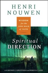 Spiritual Direction: Wisdom for the Long Walk of