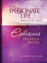 Ephesians: Heaven's Riches 12-week Study Guide - eBook