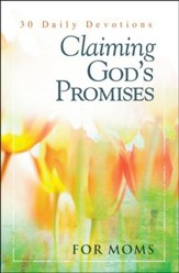 Claiming God's Promises for Moms...30 Daily Devotions - Slightly Imperfect