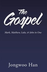 The Gospel: Mark, Matthew, Luke, & John in One - eBook