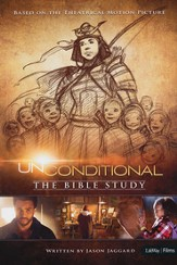 Unconditional: The Bible Study--Member Book