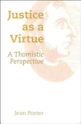 Justice As a Virtue: A Thomistic Perspective
