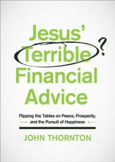Jesus' Terrible Financial Advice: Flipping the Tables on Peace, Prosperity, and the Pursuit of Happiness - eBook
